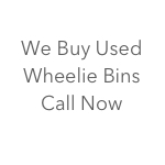 We Buy Used Wheelie Bins
